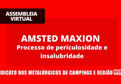 RESULTADO ASSEMBLEIA VIRTUAL – AMSTED MAXION: processo de insalubridade e periculosidade