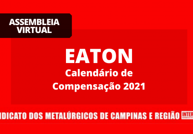 RESULTADO ASSEMBLEIA VIRTUAL – EATON: calendário de compensação 2021