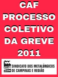CAF – PROCESSO COLETIVO DA GREVE 2011